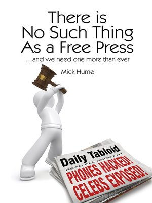 cover image of There is No Such Thing as a Free Press