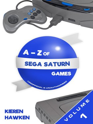 cover image of The A-Z of Sega Saturn Games: Volume 1