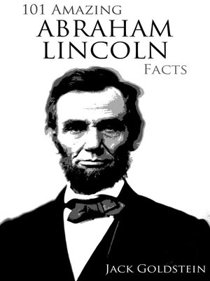 cover image of 101 Amazing Abraham Lincoln Facts