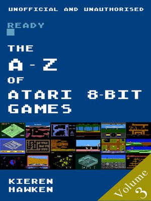 cover image of The A-Z of Atari 8-bit Games, Volume 3