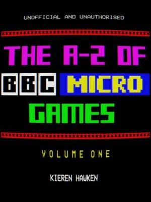 cover image of The A-Z of BBC Micro Games: Volume 1