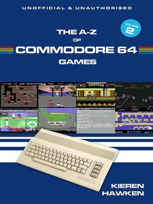 cover image of The A-Z of Commodore 64 Games, Volume 2