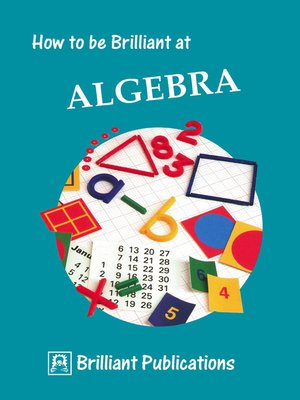 cover image of How to be Brilliant at Algebra
