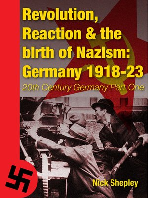 cover image of Reaction, Revolution and The Birth of Nazism