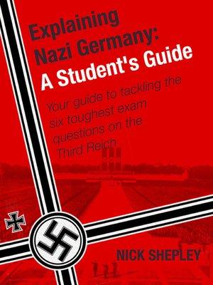 cover image of Explaining Nazi Germany