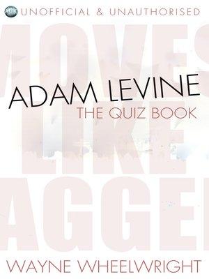cover image of Adam Levine - The Quiz Book
