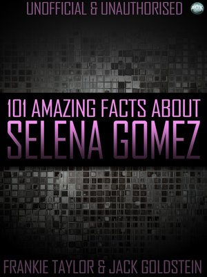 cover image of 101 Amazing Facts About Selena Gomez