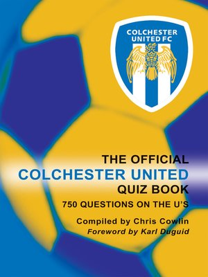 cover image of The Official Colchester United Quiz Book