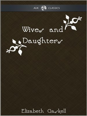 cover image of Wives and Daughters - AUK Classics