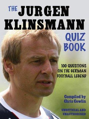 cover image of The Jürgen Klinsmann Quiz Book