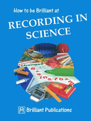 cover image of How to be Brilliant at Recording in Science