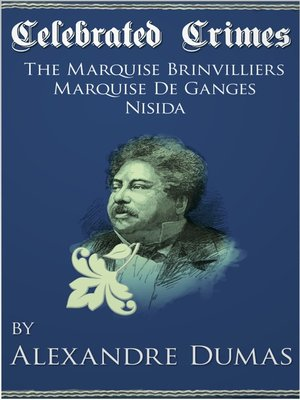 cover image of Celebrated Crimes 'Marquise de Brinvilliers', 'Marquise de Ganges' and 'Nisida'