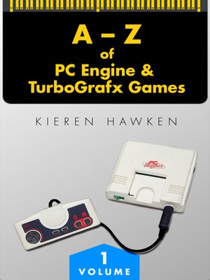 cover image of The A-Z of PC Engine & TurboGrafx Games. Volume 1