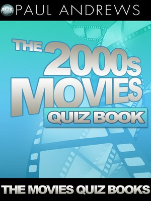cover image of The 2000s Movies Quiz Book