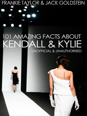 cover image of 101 Amazing Facts about Kendall and Kylie