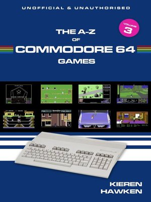 cover image of The A-Z of Commodore 64 Games: Volume 3