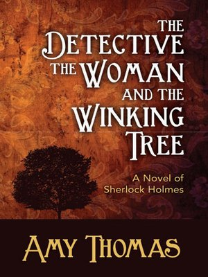 cover image of The Detective, The Woman and the Winking Tree