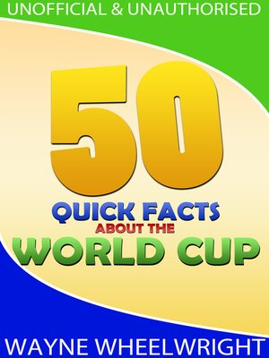 cover image of 50 Quick Facts about the World Cup