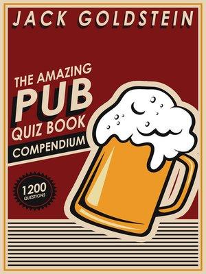 cover image of The Amazing Pub Quiz Book Compendium