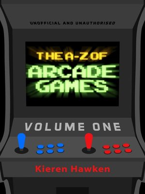 cover image of The A-Z of Arcade Games: Volume 1