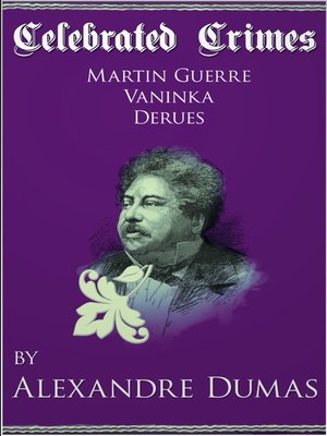 cover image of Celebrated Crimes 'Martin Guerre', 'Vaninka' and 'Derues'