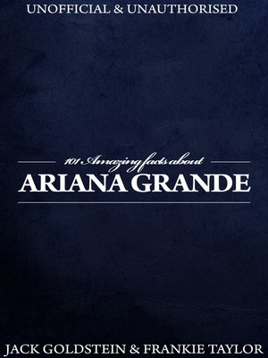 cover image of 101 Amazing Facts about Ariana Grande