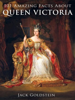 cover image of 101 Amazing Facts about Queen Victoria