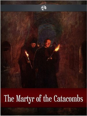 cover image of The Martyr of the Catacombs