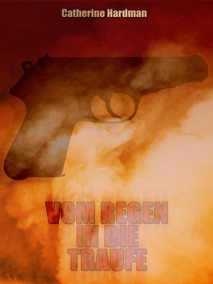 cover image of Vom Regen in die Traufe