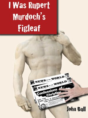 cover image of I Was Rupert Murdoch's Figleaf