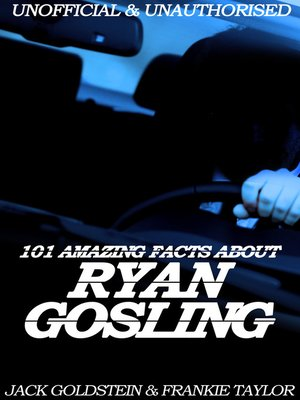 cover image of 101 Amazing Facts about Ryan Gosling
