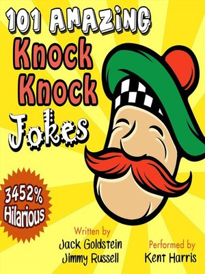 101 Amazing Knock Knock Jokes : Told by Master Funnyman Kent Harris - Audiobook