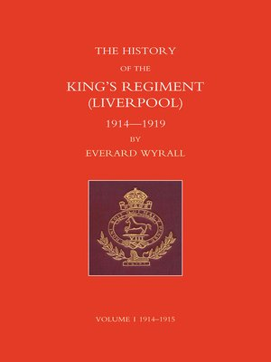 cover image of History of the King's Regiment - Liverpool - 1914-1919, Volume 1
