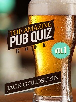 cover image of The Amazing Pub Quiz Book, Volume 1