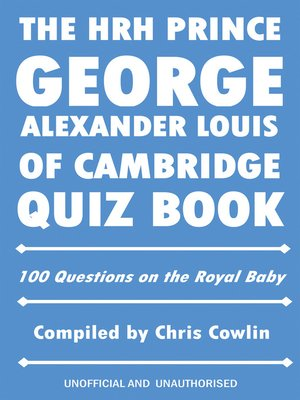 cover image of The HRH Prince George Alexander Louis of Cambridge Quiz Book
