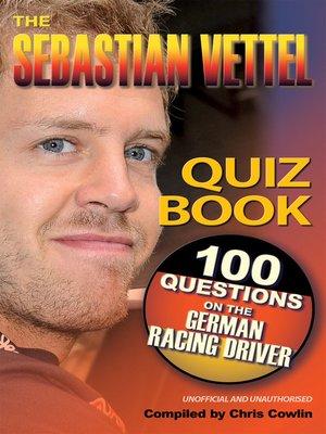 cover image of The Sebastian Vettel Quiz Book