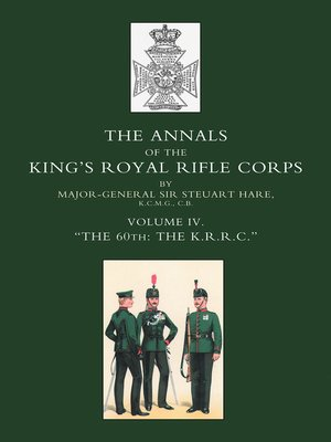 cover image of Annals of the King's Royal Rifle Corps, Volume 4