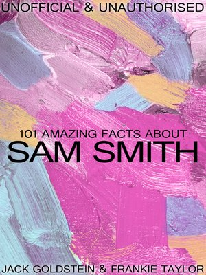 cover image of 101 Amazing Facts about Sam Smith