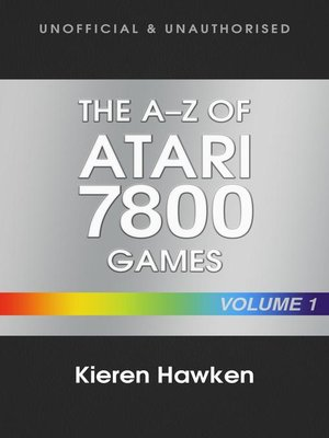 cover image of The A-Z of Atari 7800 Games, Volume 1