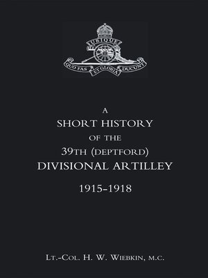 cover image of A Short History of the 39th (Deptford) Divisional Artillery