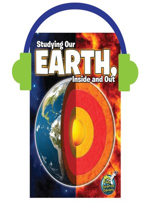 cover image of Studying Our Earth, Inside and Out