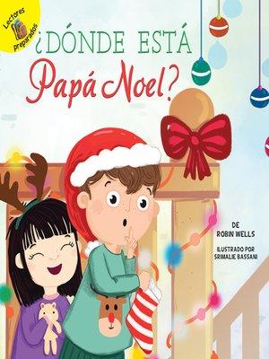 cover image of ¿Dónde está Papá Noel?