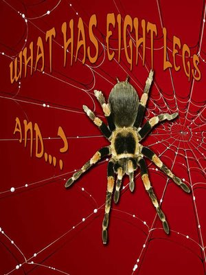 cover image of What has Eight Legs and...?