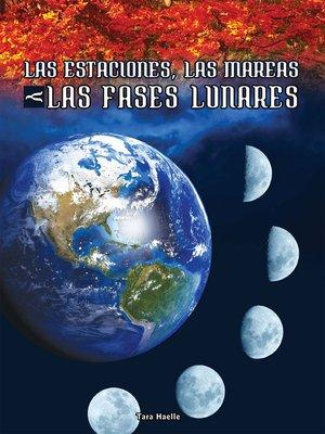 cover image of Las estaciones, las mareas y las fases lunares
