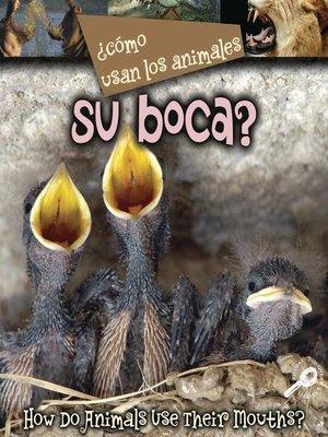 cover image of ¿Cómo Usan Los Animales Su Boca?