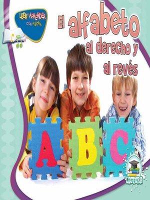 cover image of El alfabeto al derecho y al revés (The Alphabet Forwards and Backwards)