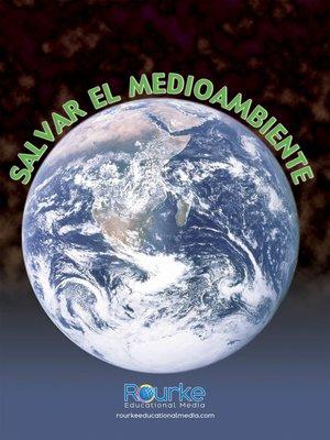 cover image of Salvar el medioambiente (Saving the Environment)