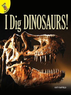 cover image of I Dig Dinosaurs!