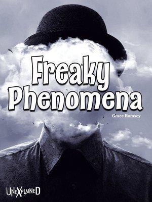 cover image of Unexplained Freaky Phenomena, Grades 4 - 8