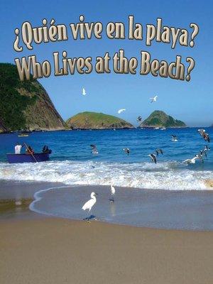 cover image of ¿Quién vive en la playa? (Who Lives at the Beach?)